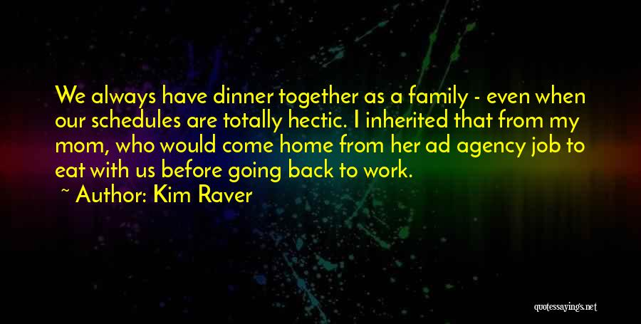 Going Back Home Soon Quotes By Kim Raver