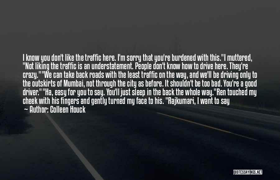 Going Back To Mumbai Quotes By Colleen Houck