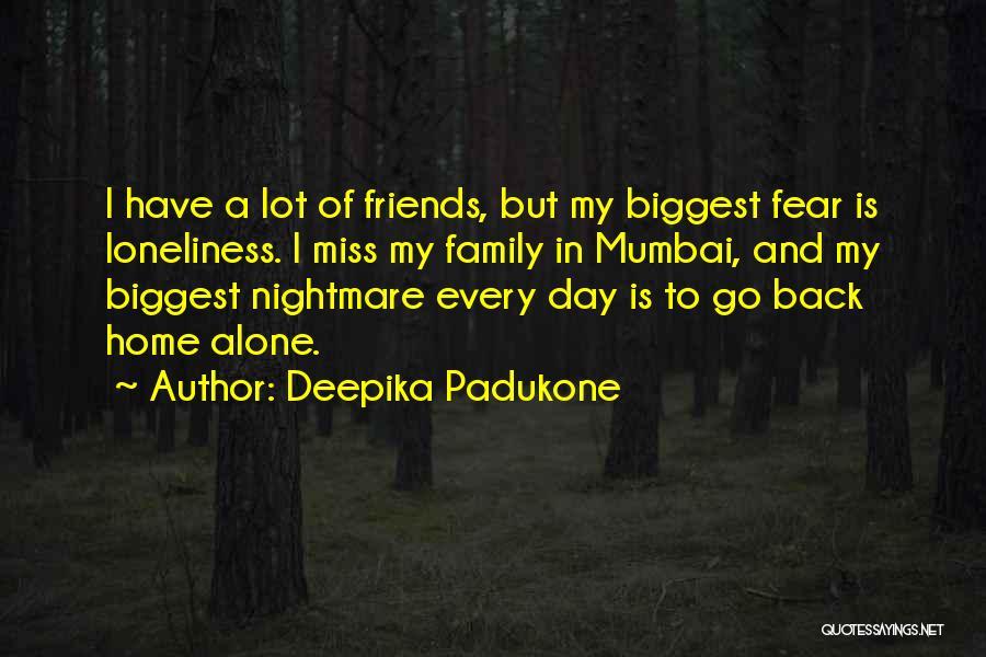 Going Back To Mumbai Quotes By Deepika Padukone