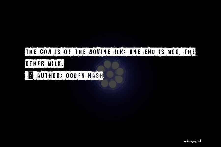 Going Bovine Quotes By Ogden Nash
