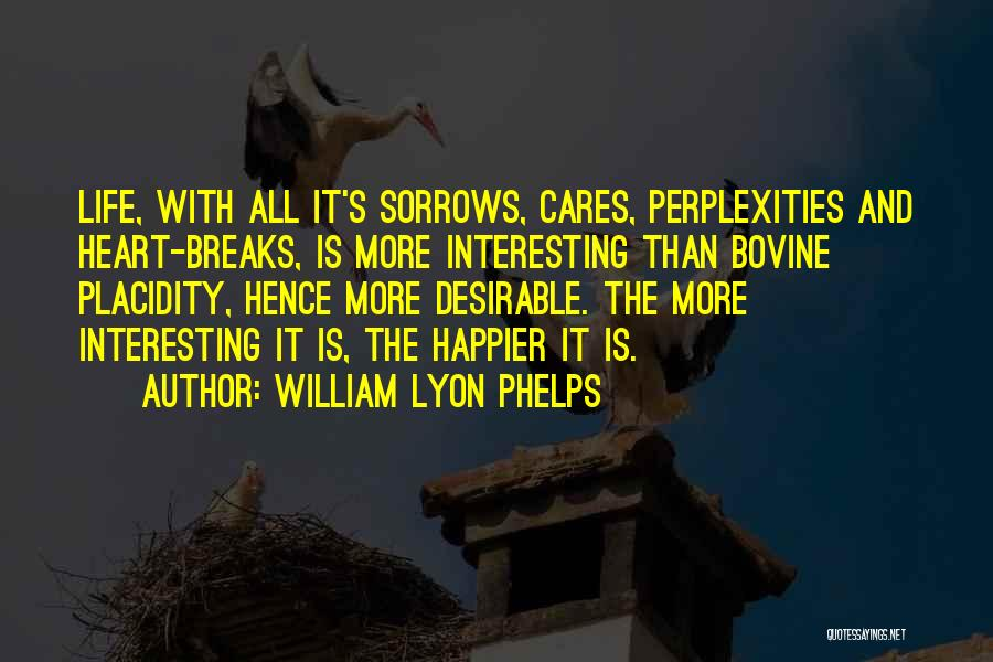 Going Bovine Quotes By William Lyon Phelps
