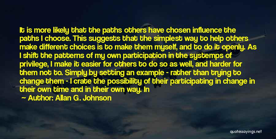 Going Different Paths Quotes By Allan G. Johnson