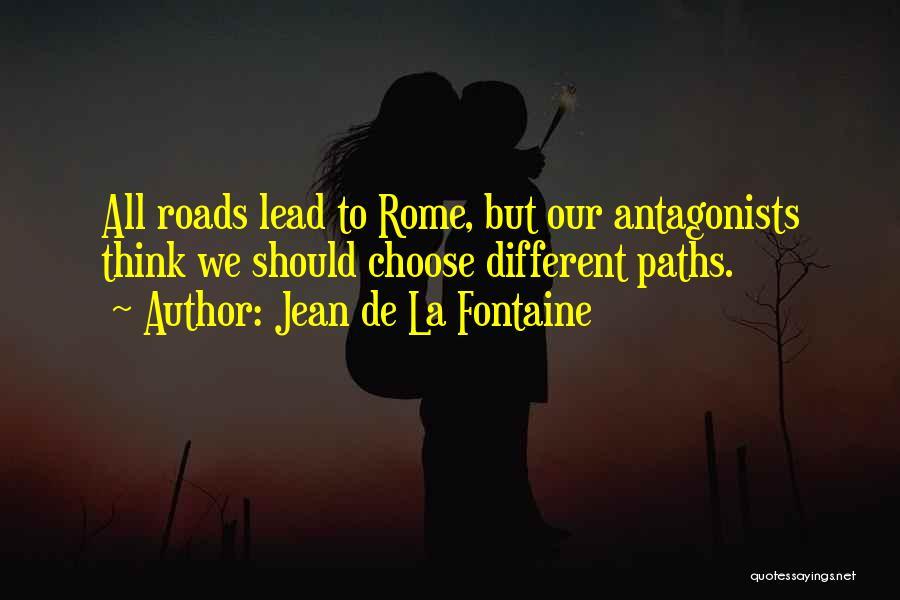 Going Different Paths Quotes By Jean De La Fontaine