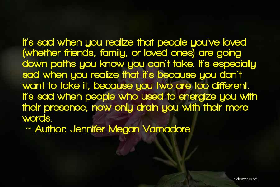 Going Different Paths Quotes By Jennifer Megan Varnadore