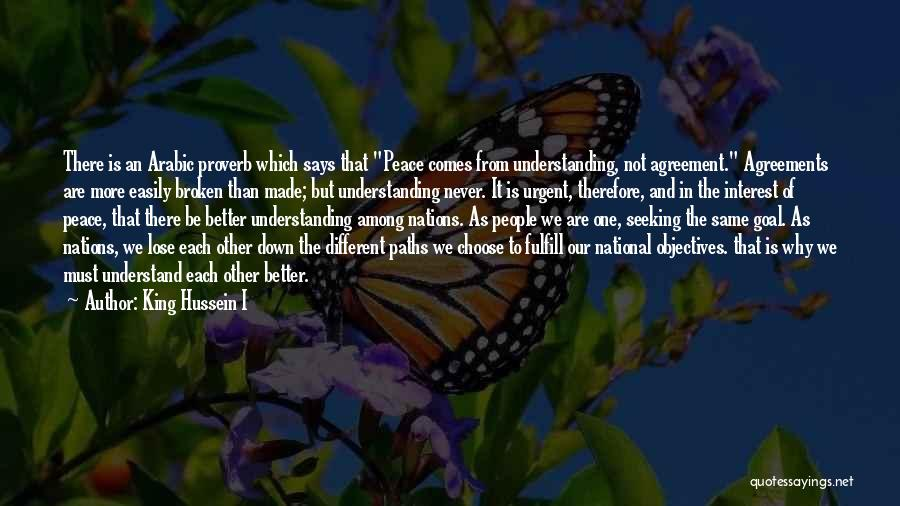 Going Different Paths Quotes By King Hussein I