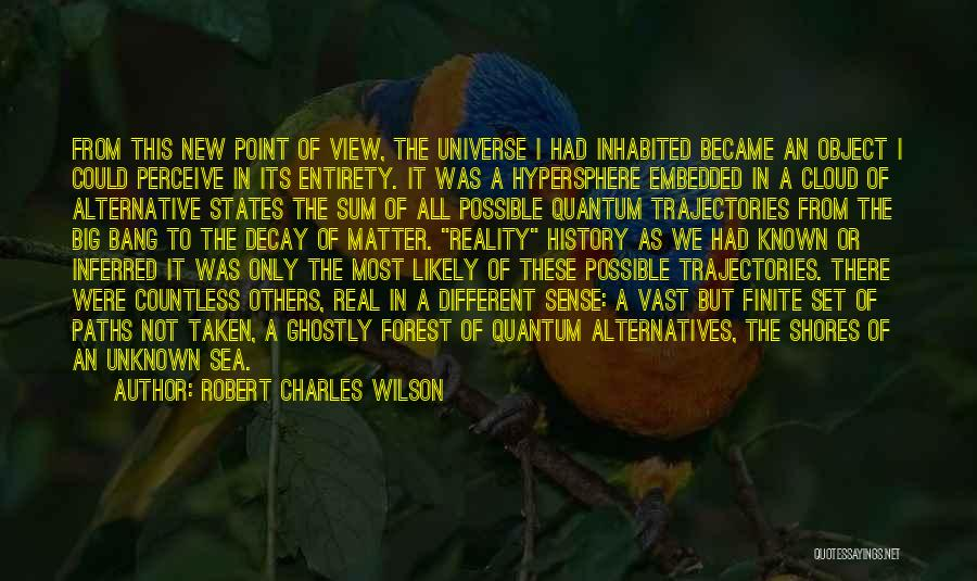Going Different Paths Quotes By Robert Charles Wilson