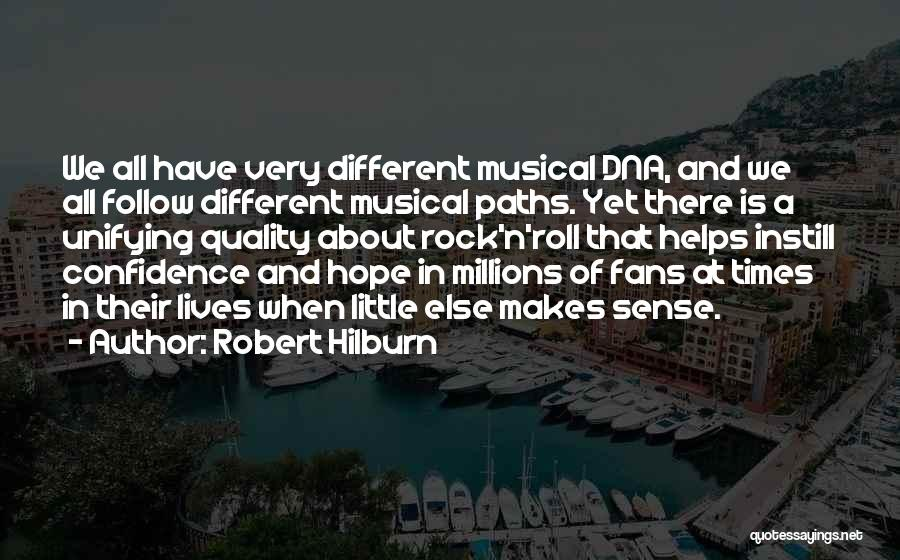 Going Different Paths Quotes By Robert Hilburn