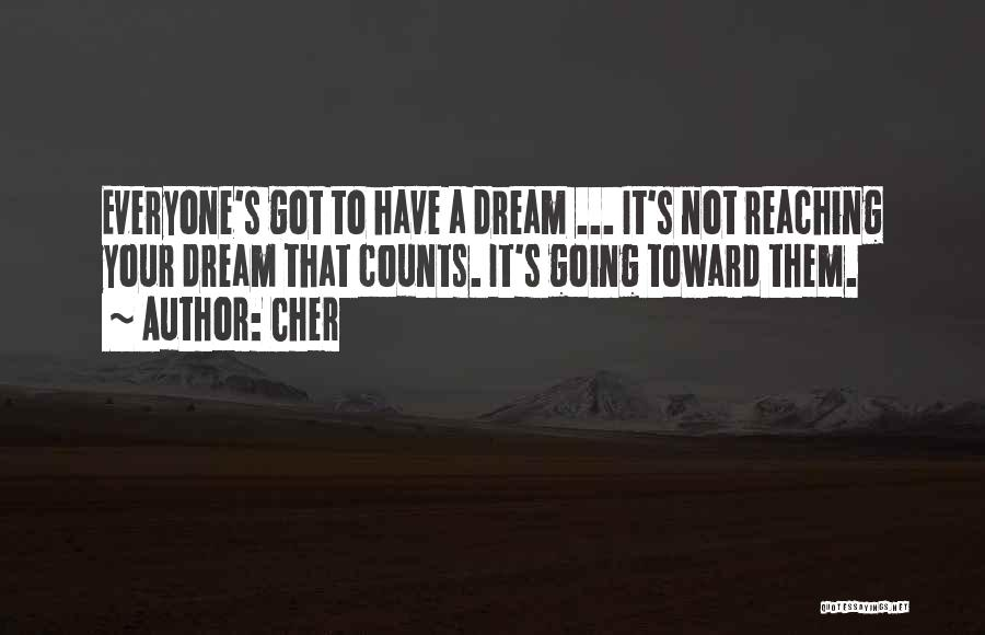 Going For Dreams Quotes By Cher