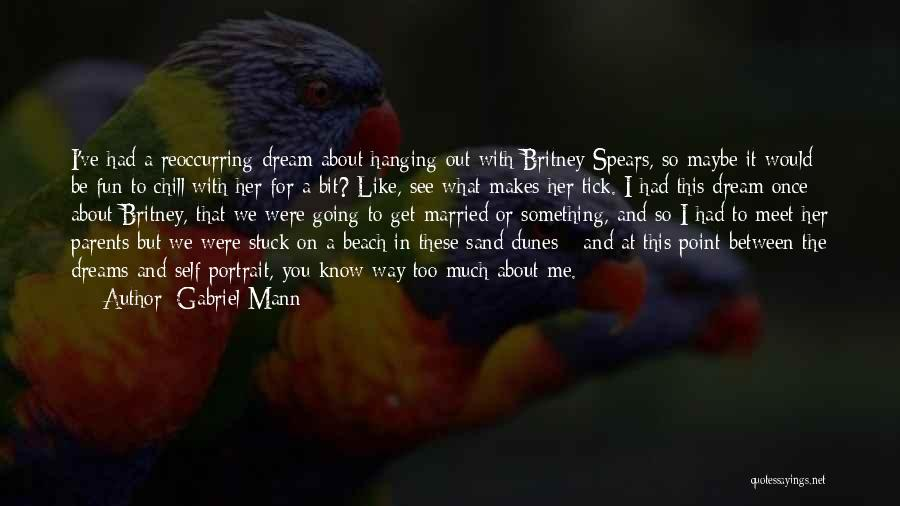 Going For Dreams Quotes By Gabriel Mann