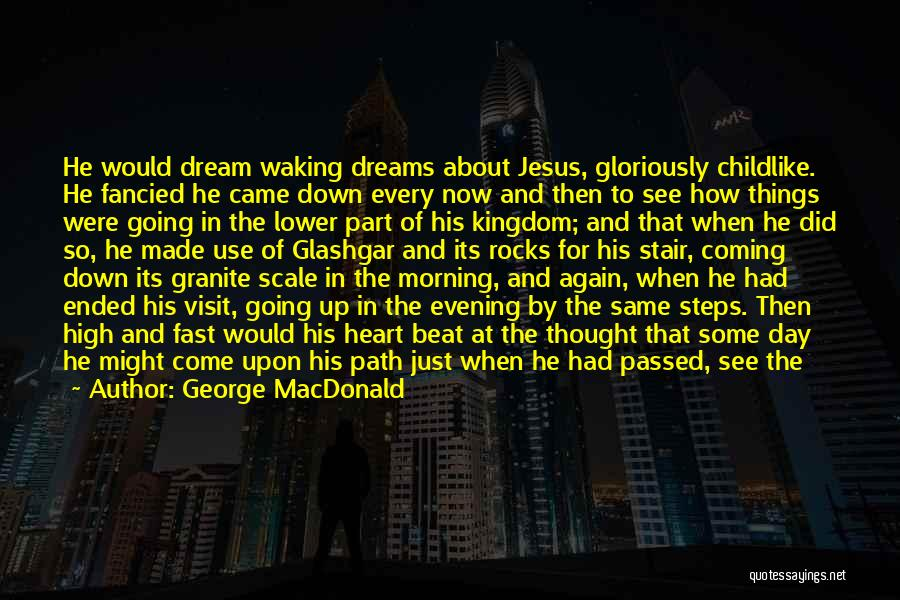Going For Dreams Quotes By George MacDonald