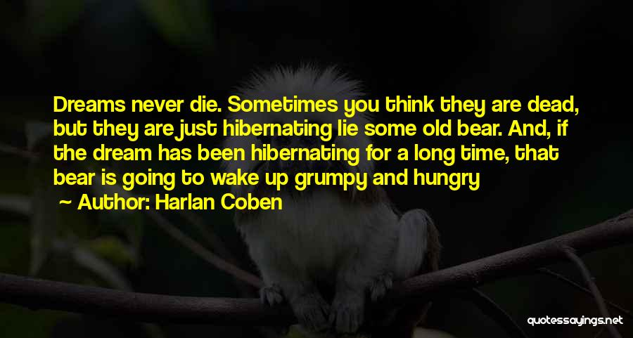 Going For Dreams Quotes By Harlan Coben