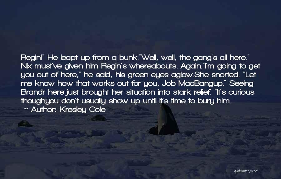 Going For Dreams Quotes By Kresley Cole