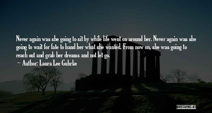 Going For Dreams Quotes By Laura Lee Guhrke