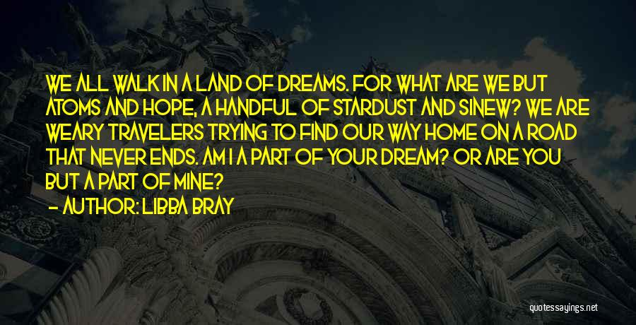 Going For Dreams Quotes By Libba Bray