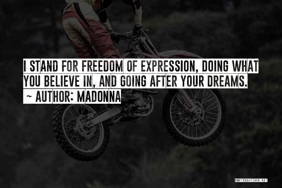 Going For Dreams Quotes By Madonna