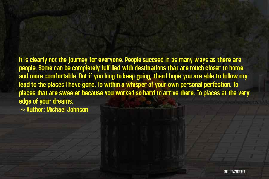 Going For Dreams Quotes By Michael Johnson