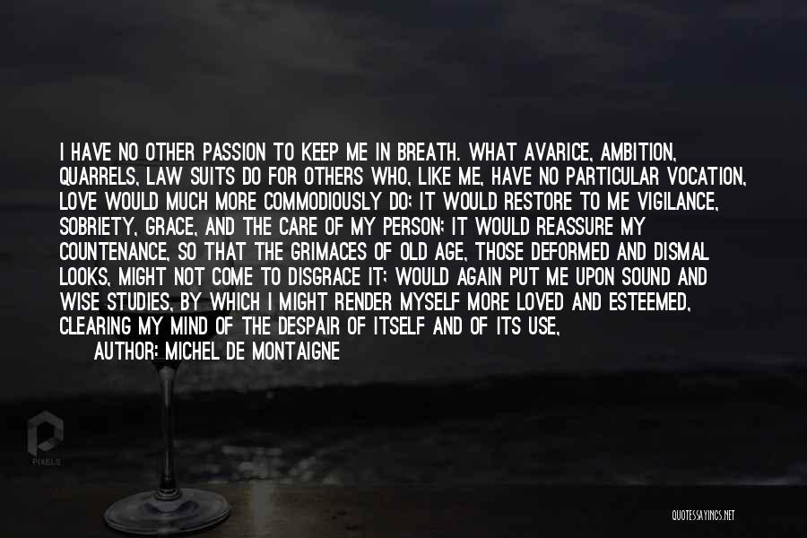Going For Dreams Quotes By Michel De Montaigne