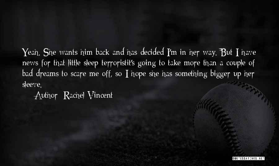 Going For Dreams Quotes By Rachel Vincent