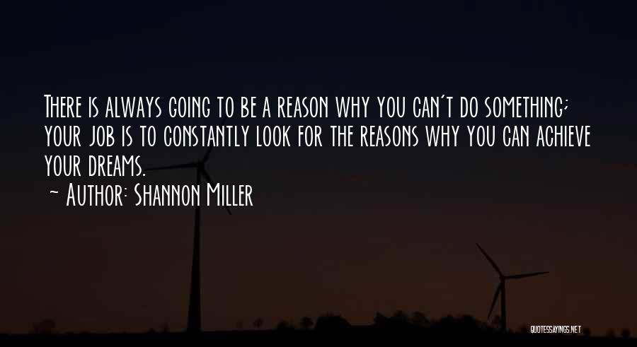 Going For Dreams Quotes By Shannon Miller