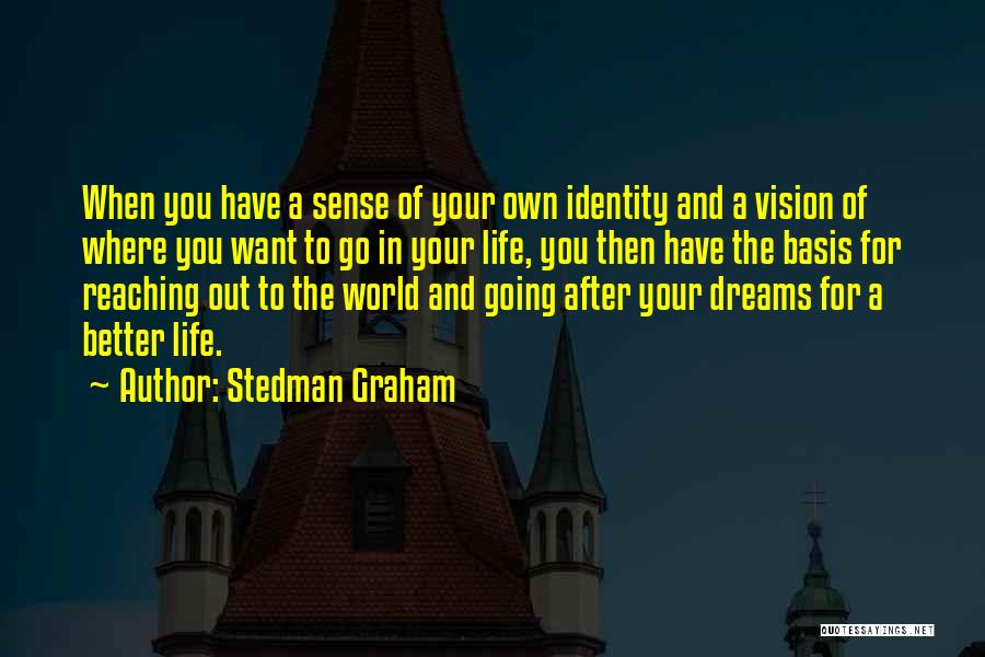Going For Dreams Quotes By Stedman Graham