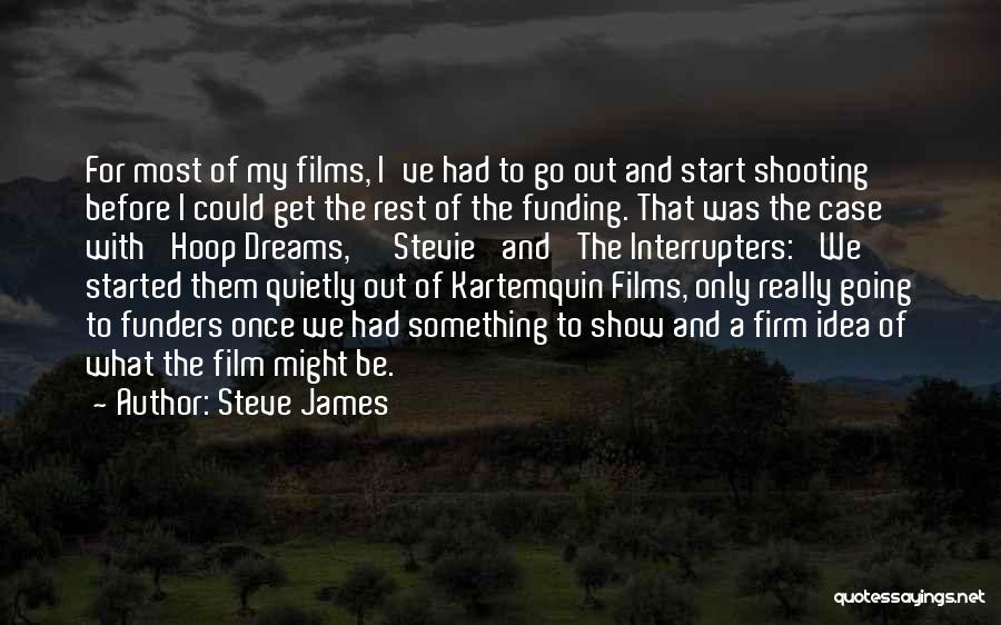 Going For Dreams Quotes By Steve James