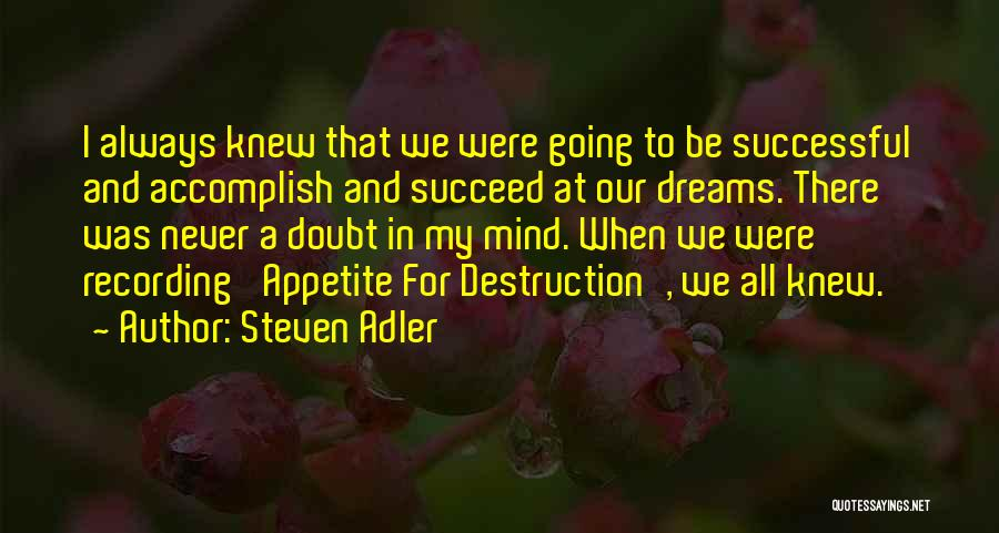 Going For Dreams Quotes By Steven Adler
