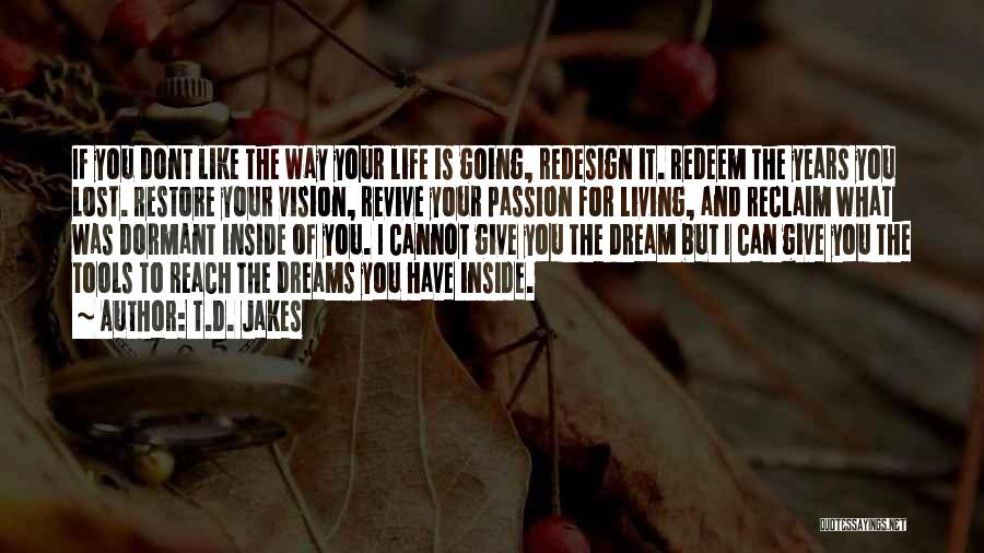 Going For Dreams Quotes By T.D. Jakes
