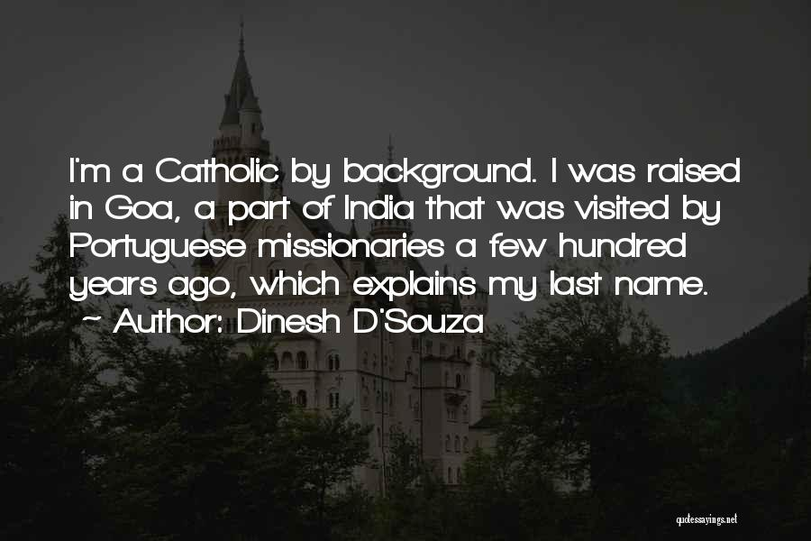 Going Goa Quotes By Dinesh D'Souza