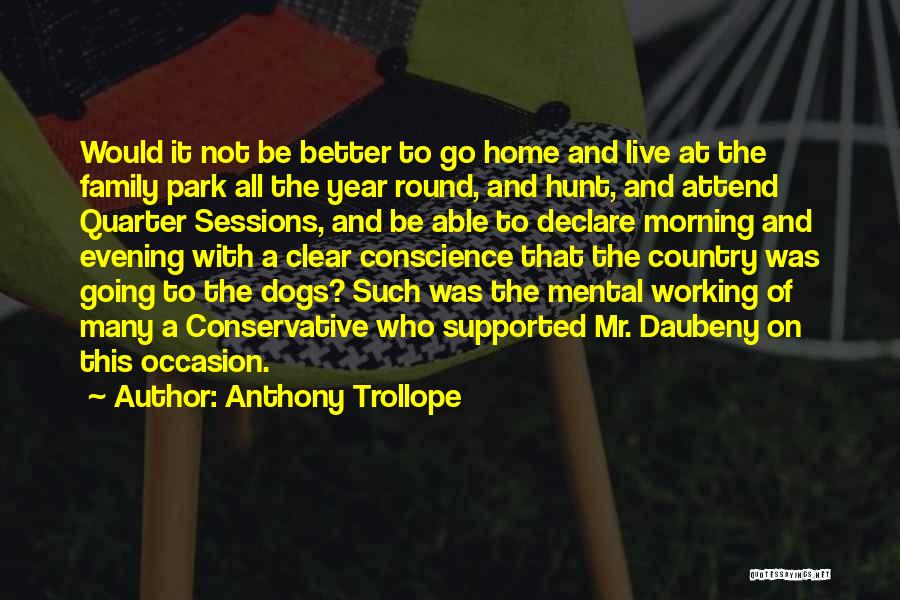 Going Home Family Quotes By Anthony Trollope