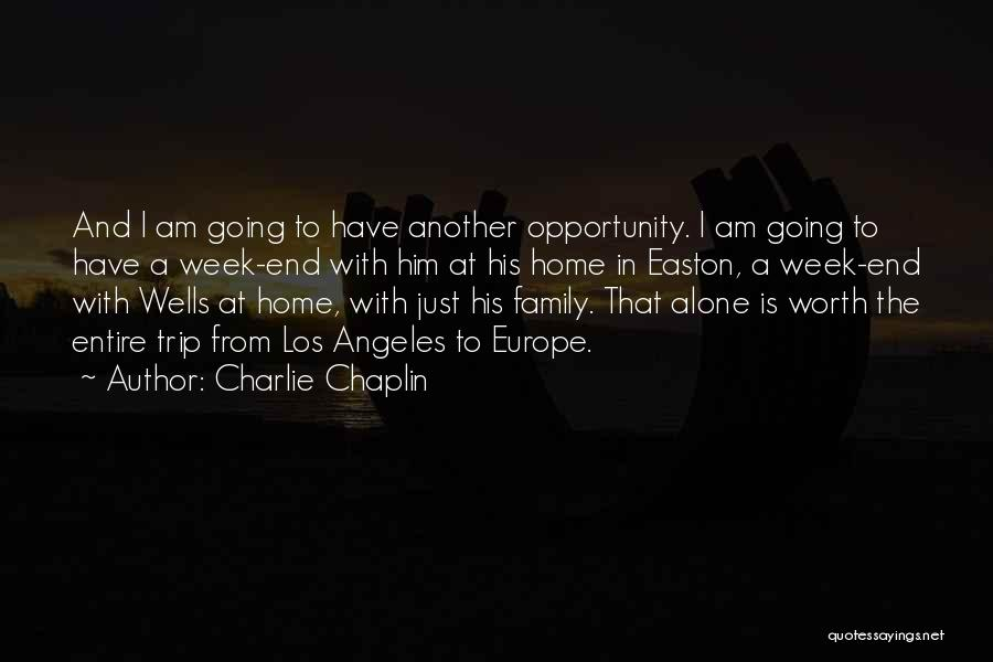Going Home Family Quotes By Charlie Chaplin
