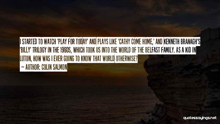 Going Home Family Quotes By Colin Salmon