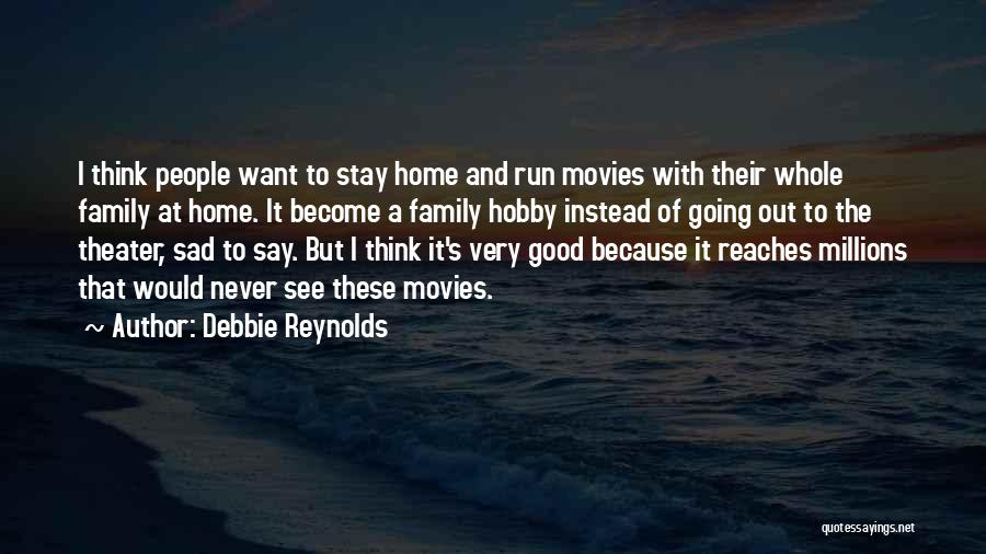 Going Home Family Quotes By Debbie Reynolds
