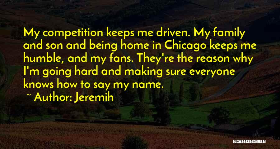 Going Home Family Quotes By Jeremih