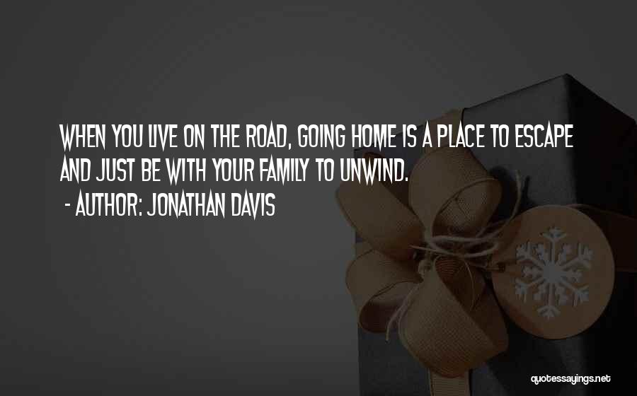 Going Home Family Quotes By Jonathan Davis