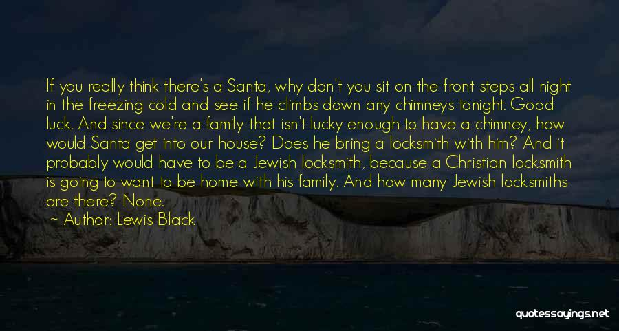 Going Home Family Quotes By Lewis Black