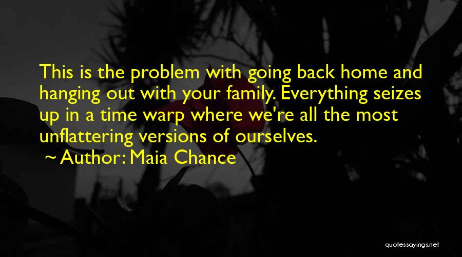 Going Home Family Quotes By Maia Chance