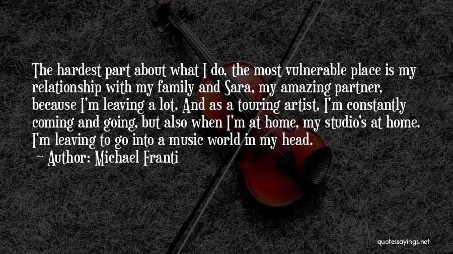 Going Home Family Quotes By Michael Franti