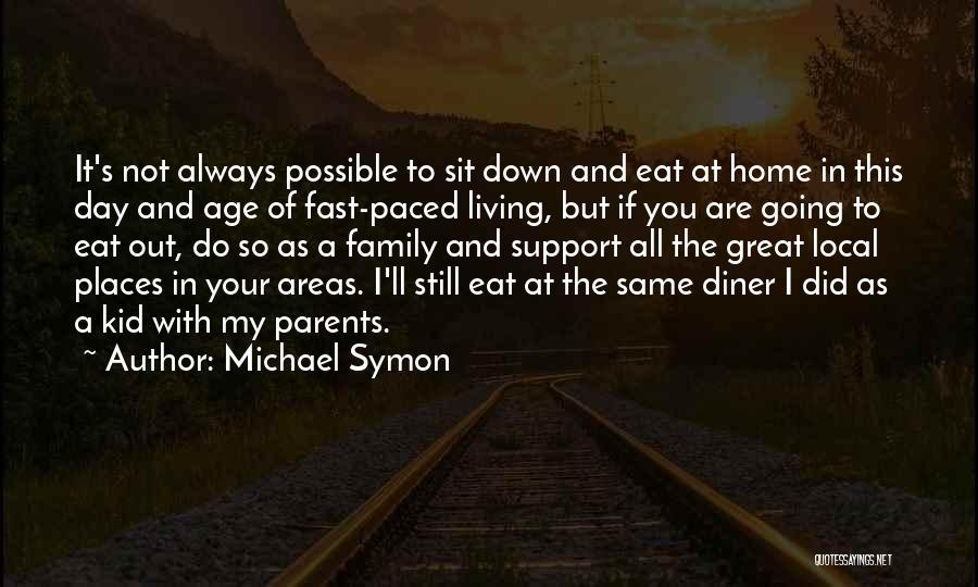 Going Home Family Quotes By Michael Symon