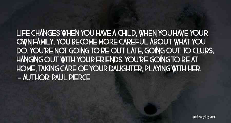 Going Home Family Quotes By Paul Pierce