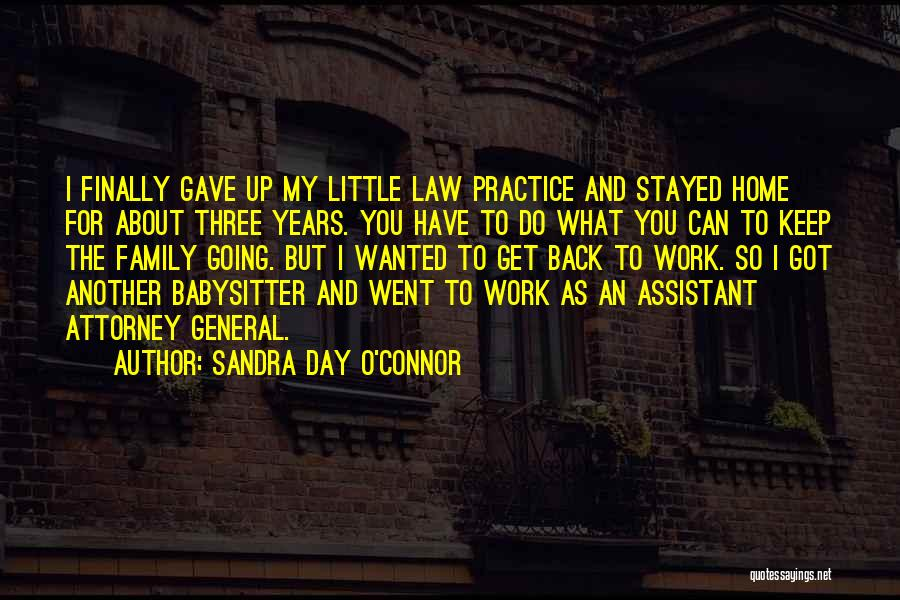 Going Home Family Quotes By Sandra Day O'Connor