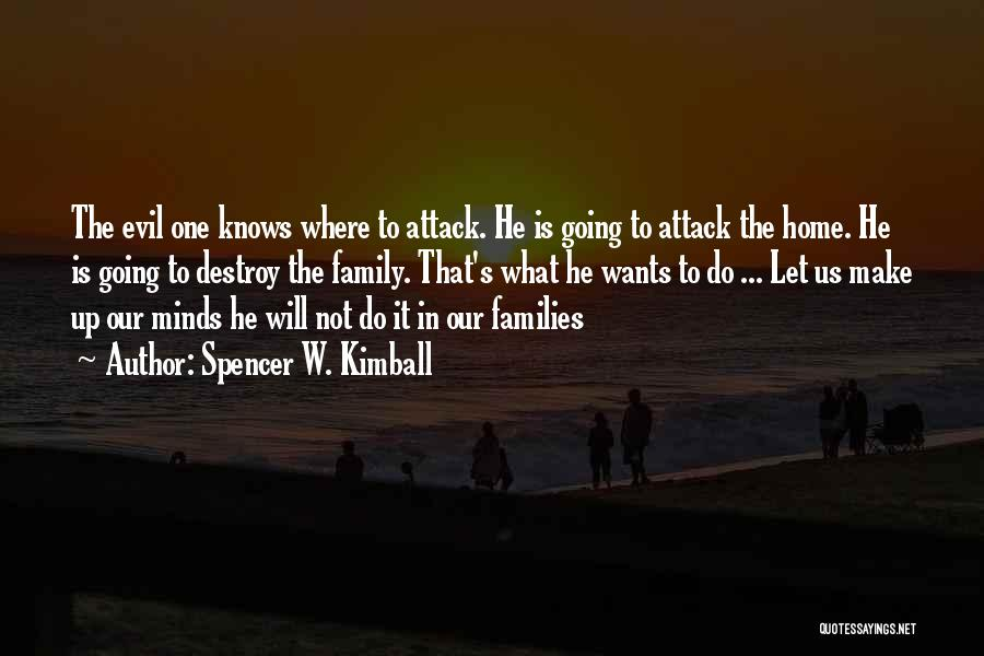 Going Home Family Quotes By Spencer W. Kimball