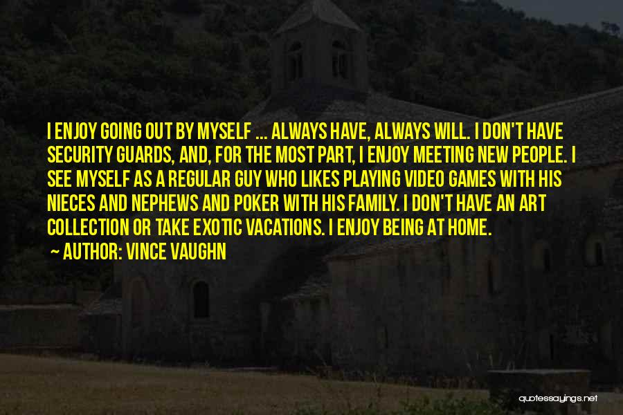 Going Home Family Quotes By Vince Vaughn