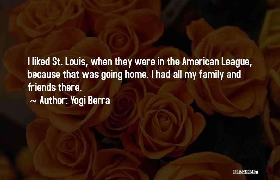 Going Home Family Quotes By Yogi Berra