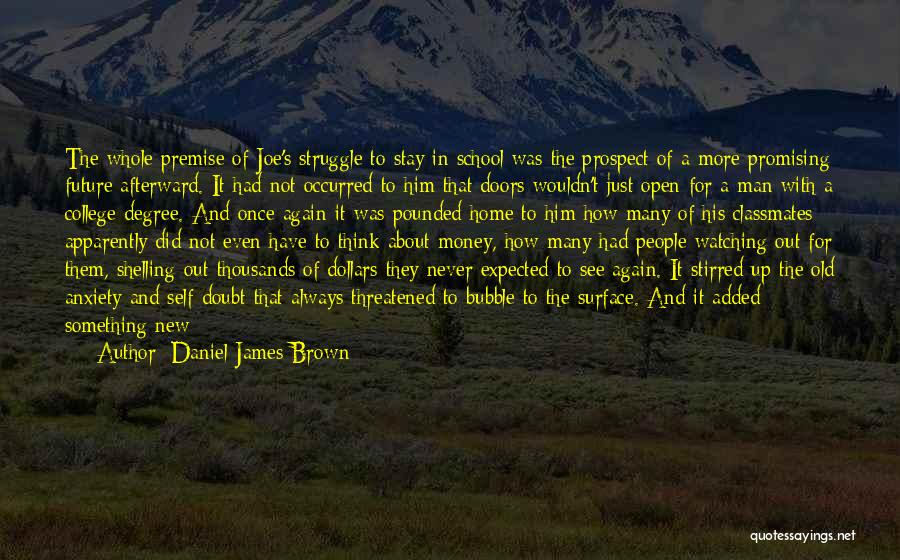 Going Home From College Quotes By Daniel James Brown
