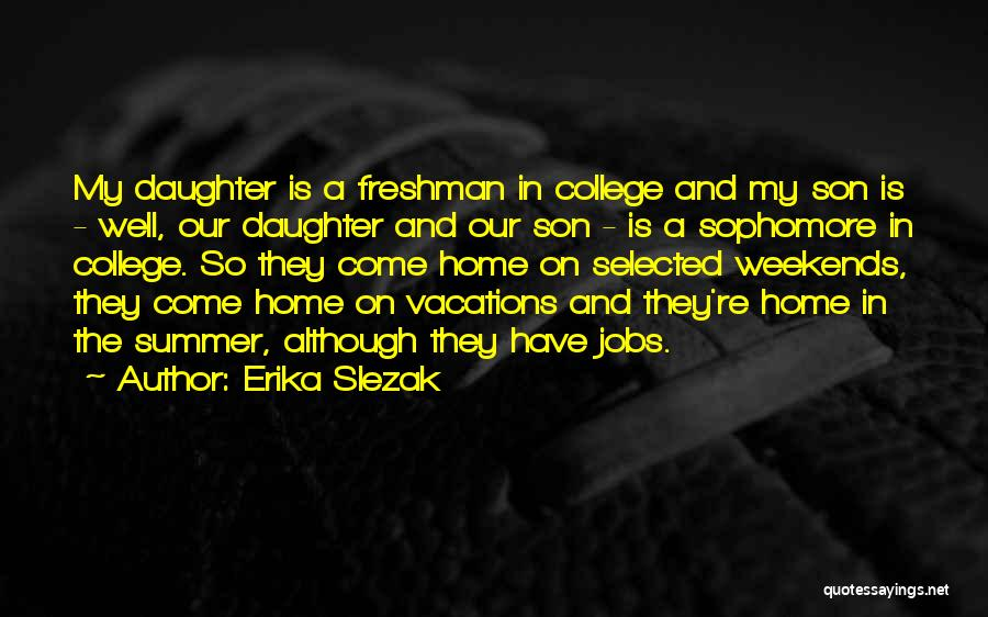 Going Home From College Quotes By Erika Slezak