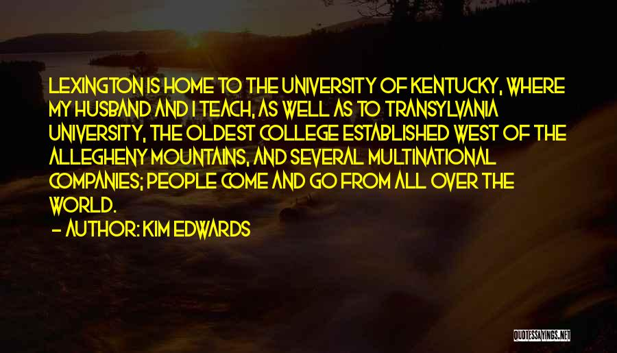 Going Home From College Quotes By Kim Edwards