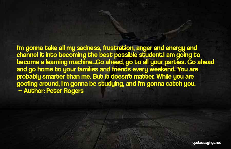 Going Home From College Quotes By Peter Rogers