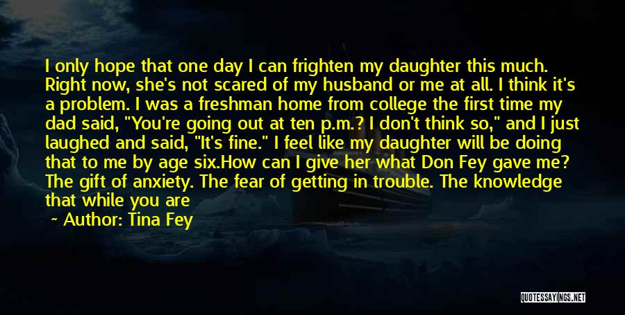 Going Home From College Quotes By Tina Fey