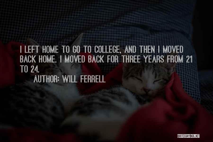 Going Home From College Quotes By Will Ferrell