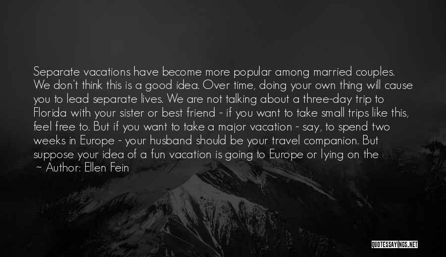 Going On Trip Quotes By Ellen Fein